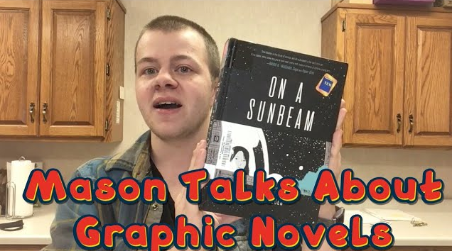"""Mason holding a copy of """"On a Sunbeam"""" by Tillie Walden. Text says """"Mason Talks About Graphic Novels."""""""